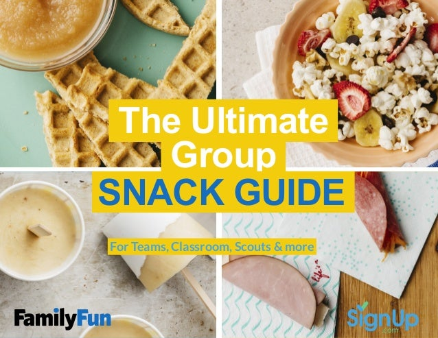 The Ultimate Group SNACK GUIDE For Teams, Classroom, Scouts & more