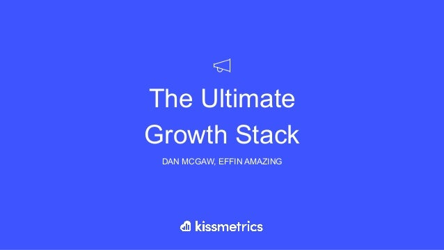 The Ultimate Growth Stack DAN MCGAW, EFFIN AMAZING