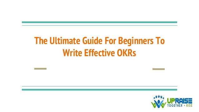 The Ultimate Guide For Beginners To Write Effective OKRs