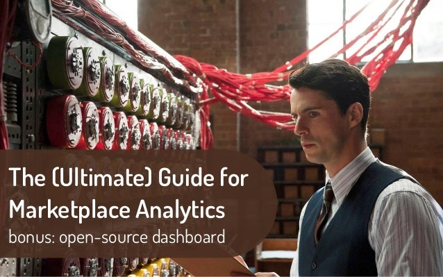 The (Ultimate) Guide for Marketplace Analytics bonus: open-source dashboard