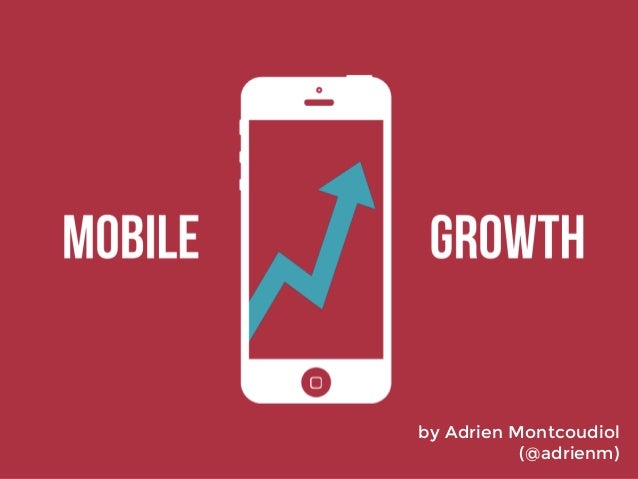 Mobile Growth: Best Strategies, Tools and Tactics