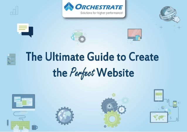 The Ultimate Guide to Create the Perfect Website Solutions for higher performance!