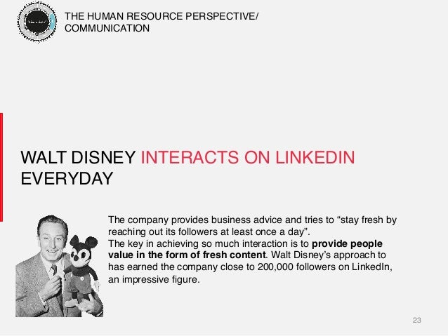 "23! WALT DISNEY INTERACTS ON LINKEDIN EVERYDAY! The company provides business advice and tries to ""stay fresh by reaching ..."
