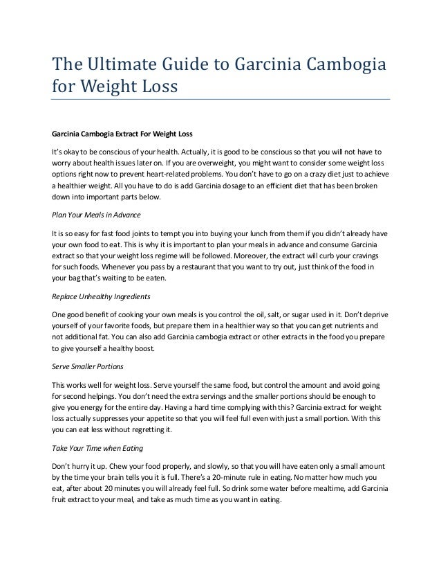 The Ultimate Guide to Garcinia Cambogia for Weight Loss Garcinia Cambogia Extract For Weight Loss It's okay to be consciou...