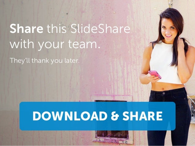 DOWNLOAD & SHARE Share this SlideShare with your team. They'll thank you later.