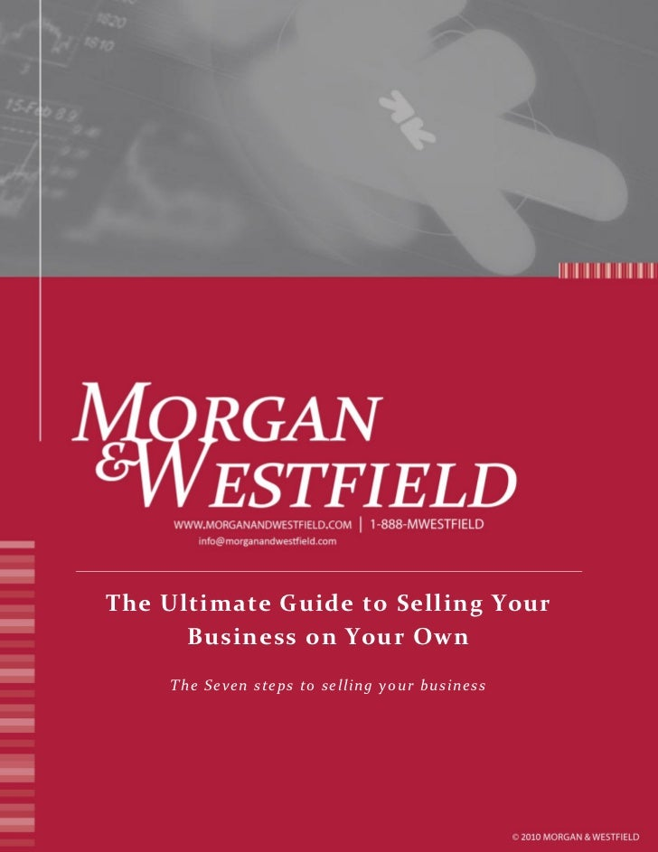 The Ultimate Guide to Selling Your      Business on Your Own         The Seven steps to selling your business             ...