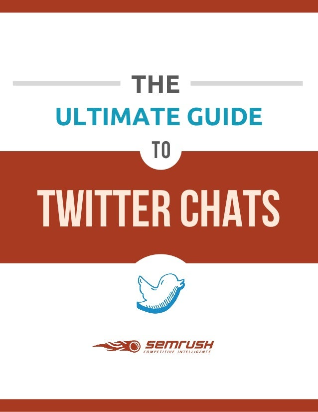 ULTIMATE GUIDE             THE       TWITTER CHATS to