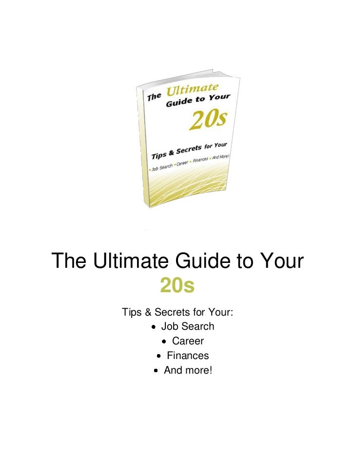 The Ultimate Guide to Your           20s       Tips & Secrets for Your:               Job Search                 Career   ...