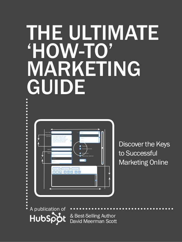 the ultimate 'how-to' marketing guide  the ultimate 'how-to' marketing guide Discover the Keys to Successful Marketing Onl...