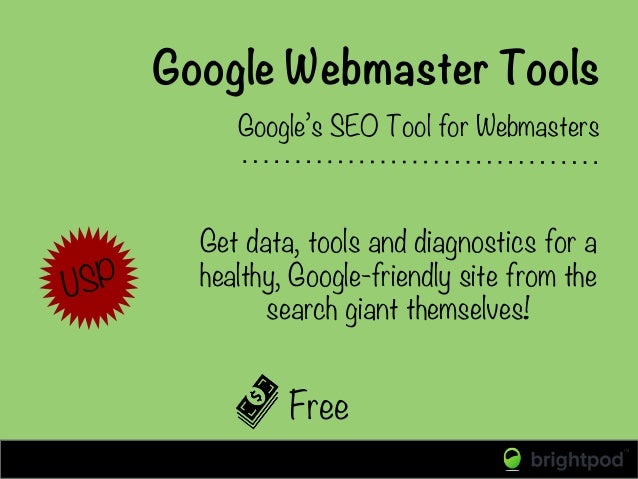 Google Webmaster Tools Free Google's SEO Tool for Webmasters Get data, tools and diagnostics for a healthy, Google-friendl...