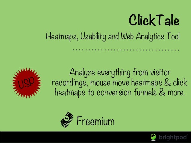 ClickTale Freemium Heatmaps, Usability and Web Analytics Tool Analyze everything from visitor recordings, mouse move heatm...