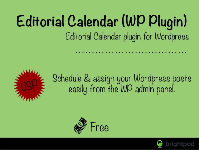 Editorial Calendar (WP Plugin) Free Editorial Calendar plugin for Wordpress USP Schedule & assign your Wordpress posts eas...