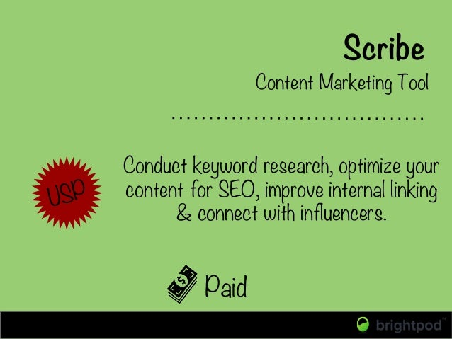 Scribe Paid Content Marketing Tool USP Conduct keyword research, optimize your content for SEO, improve internal linking &...
