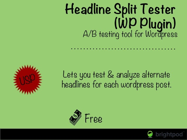 Headline Split Tester (WP Plugin) Free A/B testing tool for Wordpress USP  Lets you test & analyze alternate headlines for...