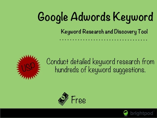 Google Adwords Keyword Free Keyword Research and Discovery Tool Conduct detailed keyword research from hundreds of keyword...
