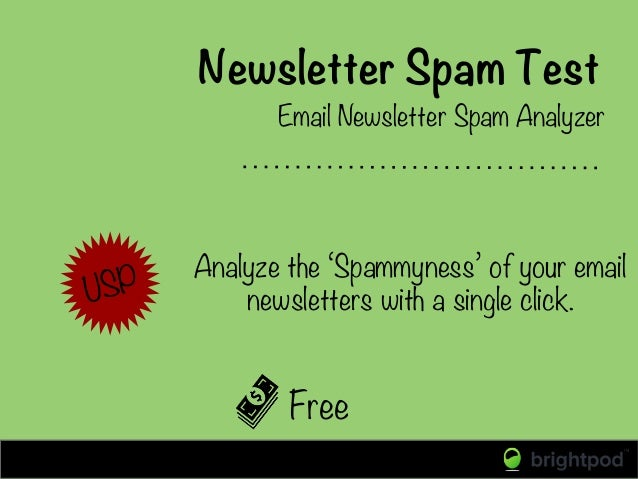 Newsletter Spam Test Free Email Newsletter Spam Analyzer USP  Analyze the 'Spammyness' of your email newsletters with a si...
