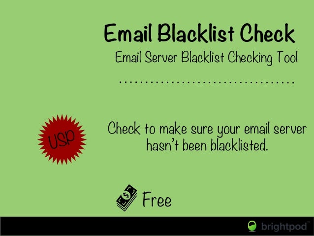 Email Blacklist Check Free Email Server Blacklist Checking Tool USP Check to make sure your email server hasn't been black...