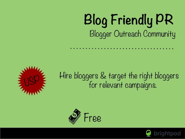 Blog Friendly PR Blogger Outreach Community USP  Hire bloggers & target the right bloggers for relevant campaigns. Free