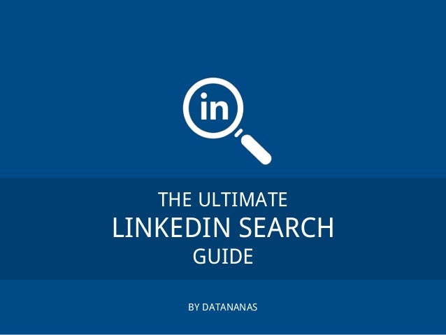 THE ULTIMATE LINKEDIN SEARCH GUIDE BY DATANANAS