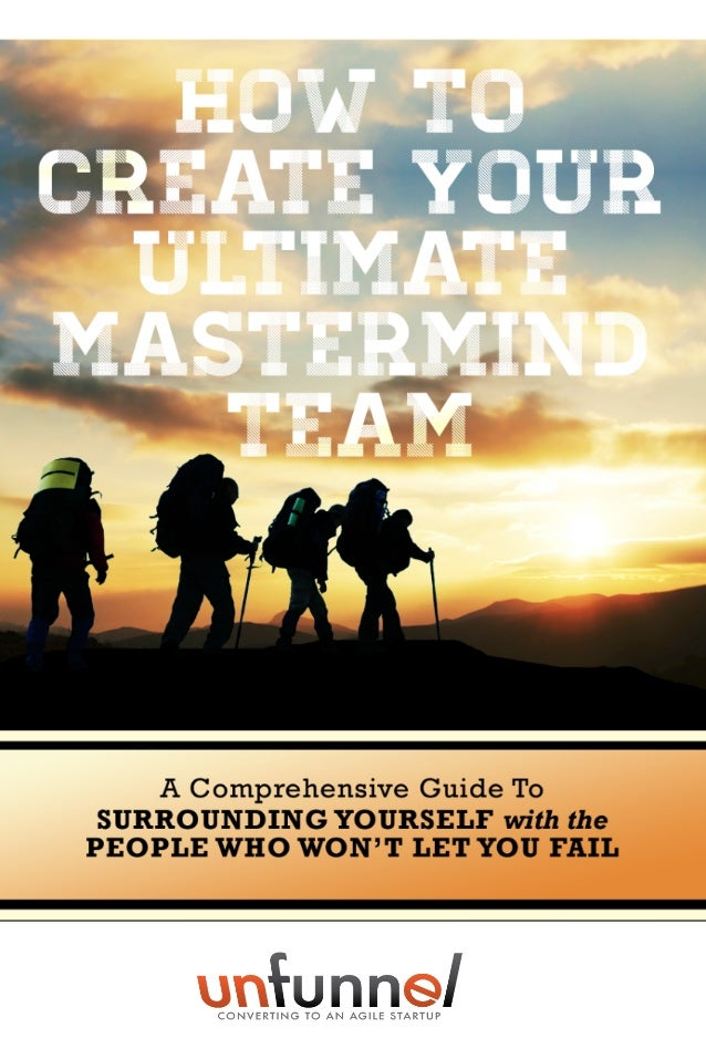 how to: Create your Ultimate Mastermind team