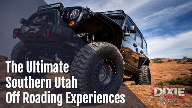 The Ultimate Southern Utah Off Roading Experiences