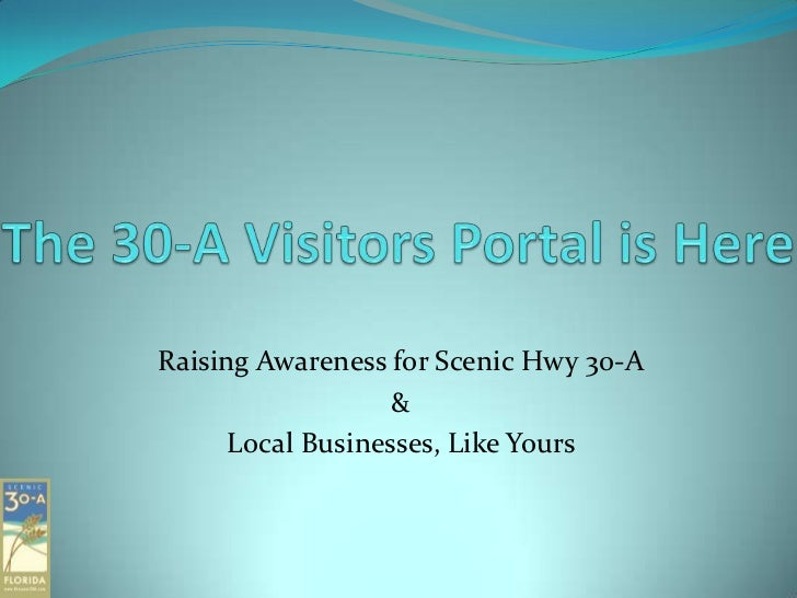 Raising Awareness for Scenic Hwy 30-A                   &      Local Businesses, Like Yours