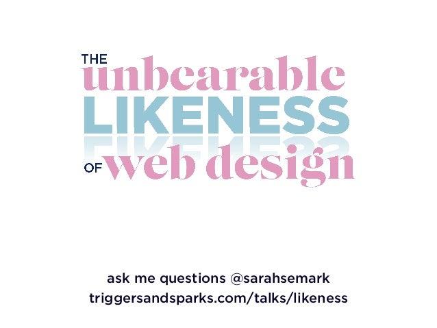 ask me questions @sarahsemark triggersandsparks.com/talks/likeness