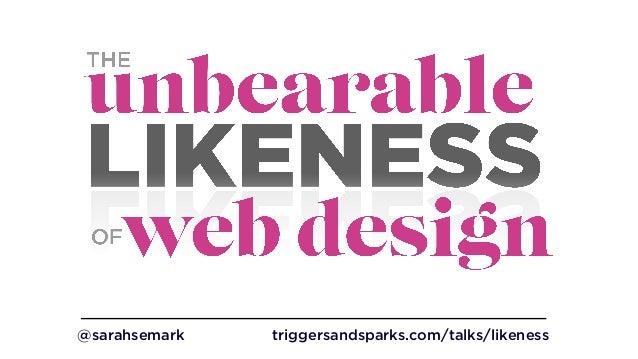 @sarahsemark triggersandsparks.com/talks/likeness