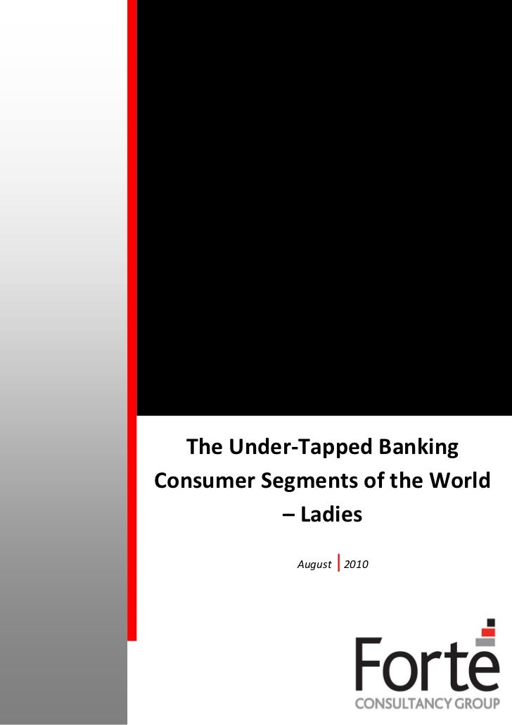 The Under-Tapped BankingConsumer Segments of the World           – Ladies            August    2010