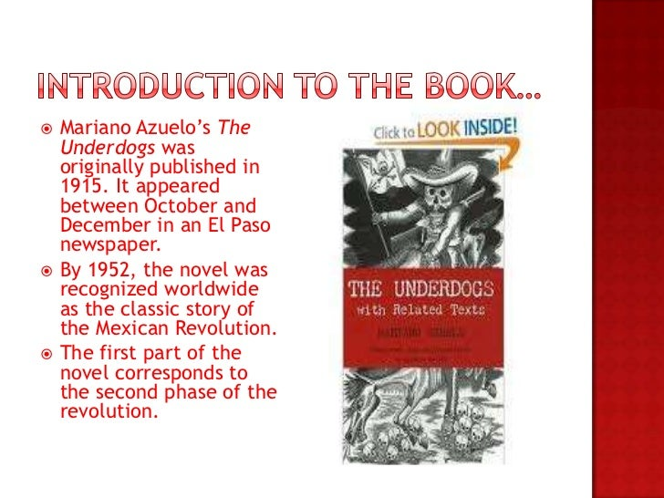 notes on the underdogs azuela The underdogs is the title given to the translation of the mexican novel los de abajo by mexican author mariano notes references azuela azuela, mariano (2006.