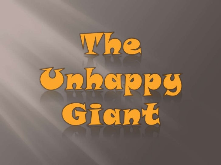 The Unhappy<br />Giant<br />