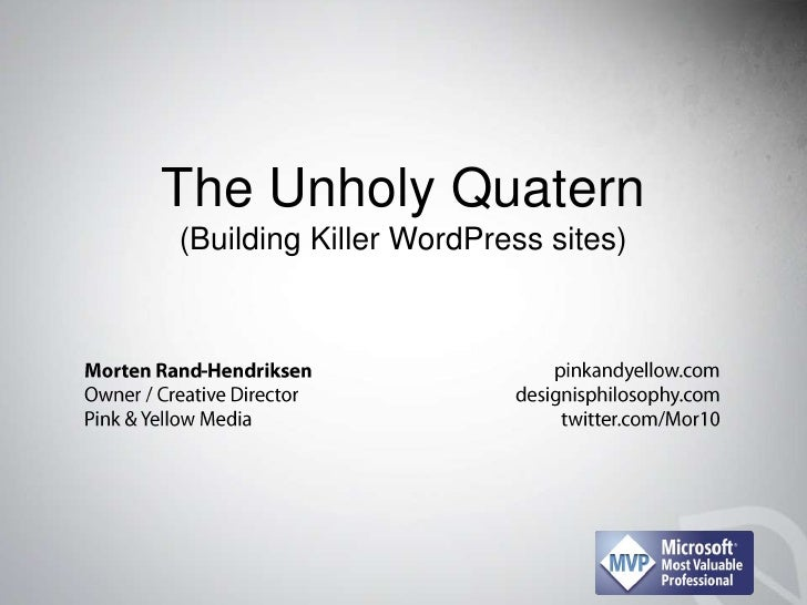 The Unholy Quatern (Building Killer WordPress sites)