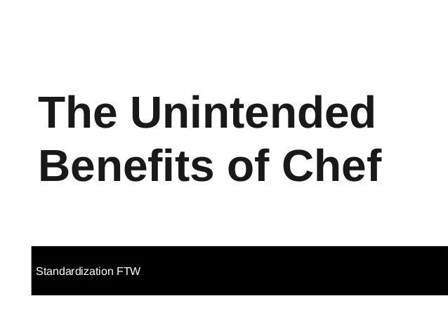 The UnintendedBenefits of ChefStandardization FTW
