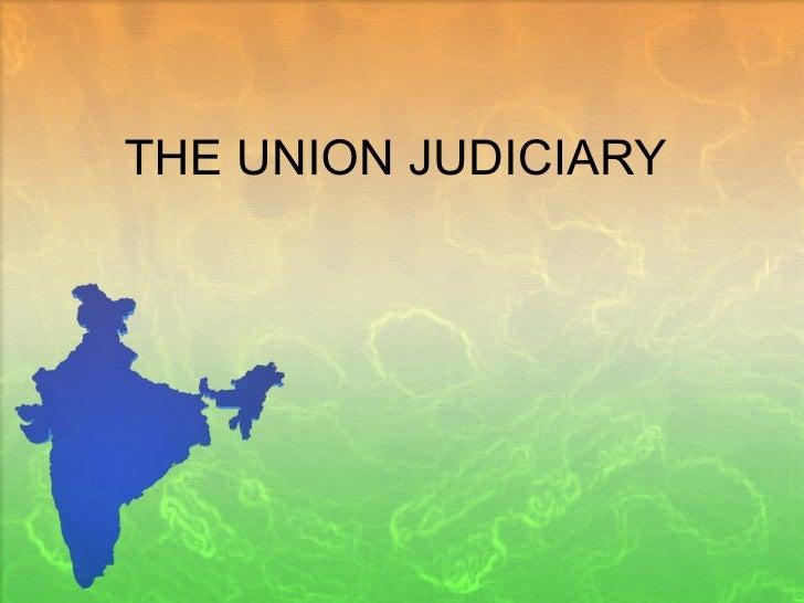 THE UNION JUDICIARY