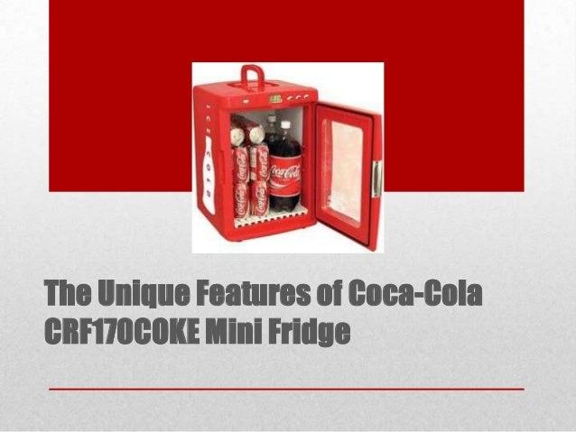 The Unique Features of Coca-ColaCRF170COKE Mini Fridge