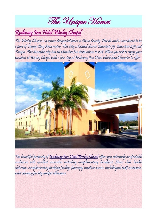 The Unique HomesRodeway Inn Hotel Wesley ChapelThe Wesley Chapel is a census designated place in Pasco County Florida and ...
