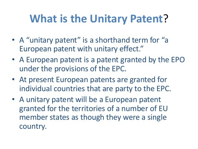 The unitary patent and unified patent court Slide 2
