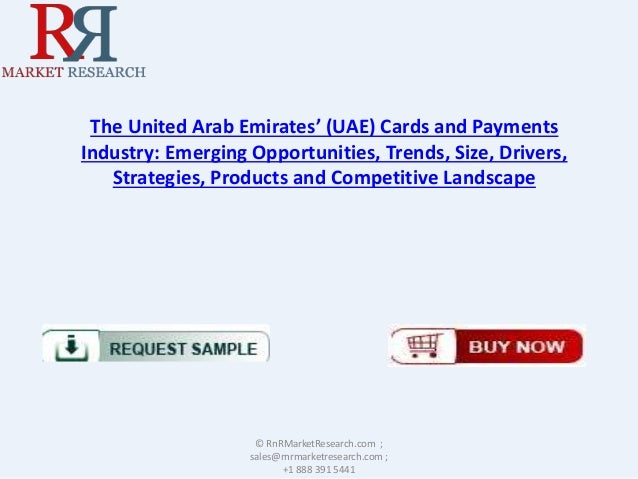 The United Arab Emirates' (UAE) Cards and Payments Industry: Emerging Opportunities, Trends, Size, Drivers, Strategies, Pr...