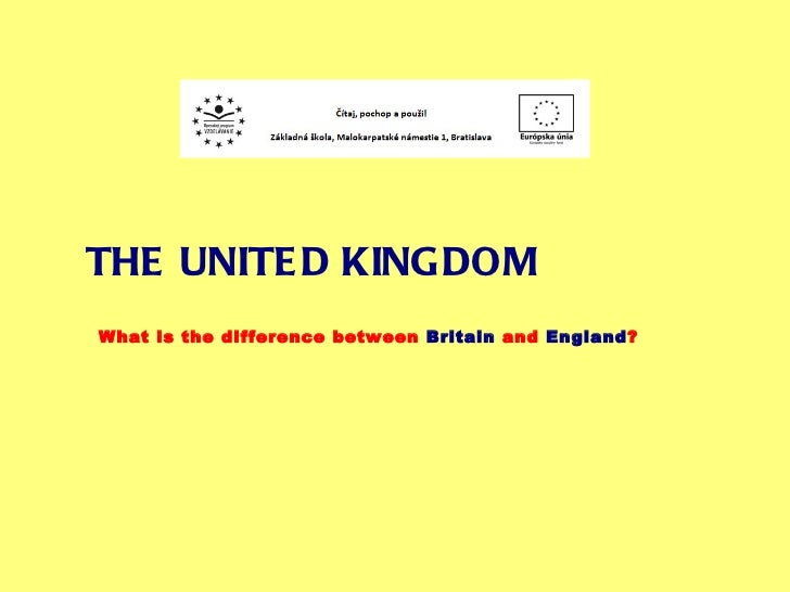 THE UNITED KINGDOM What is the difference between  Britain  and  England ?