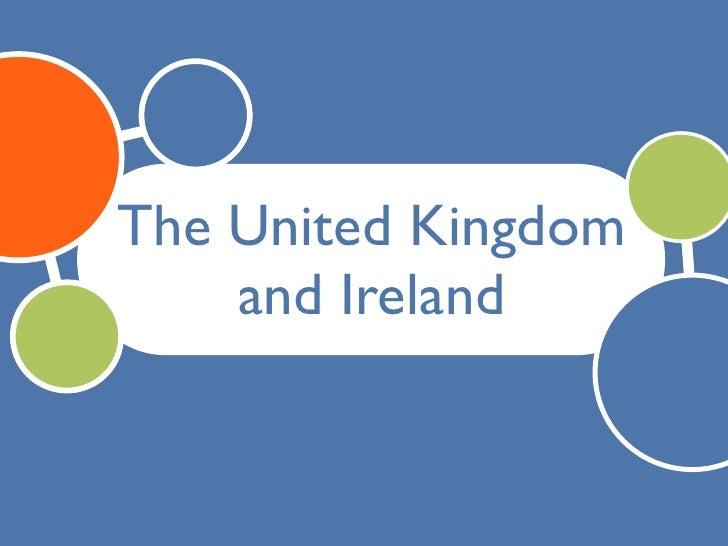 The United Kingdom    and Ireland