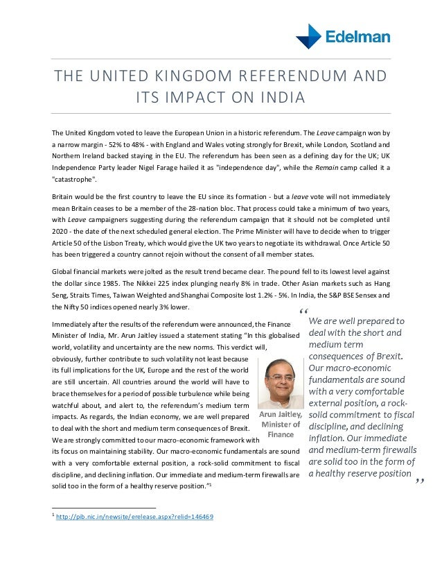 THE UNITED KINGDOM REFERENDUM AND ITS IMPACT ON INDIA The United Kingdom voted to leave the European Union in a historic r...