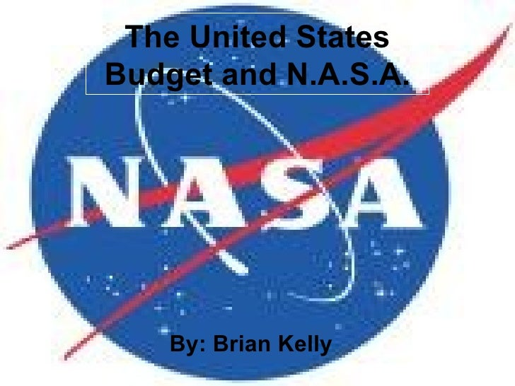 The United States Budget and N.A.S.A. By: Brian Kelly
