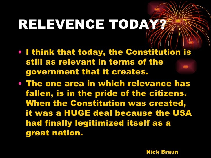 is our constitution relevant today Why is the united states constitution relevant today rachello2all  why the united states constitution is relevant today  the horror of our.