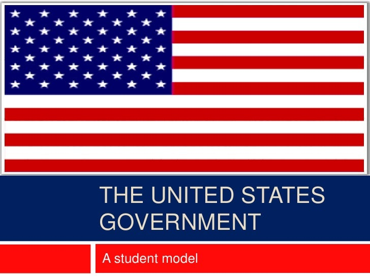 The United States Government<br /> A student model<br />