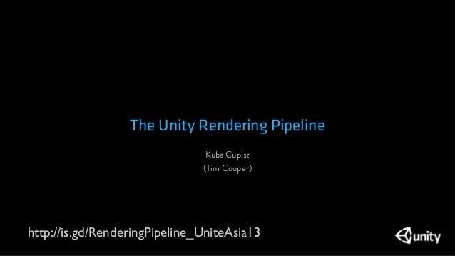 UniteKorea2013] The Unity Rendering Pipeline