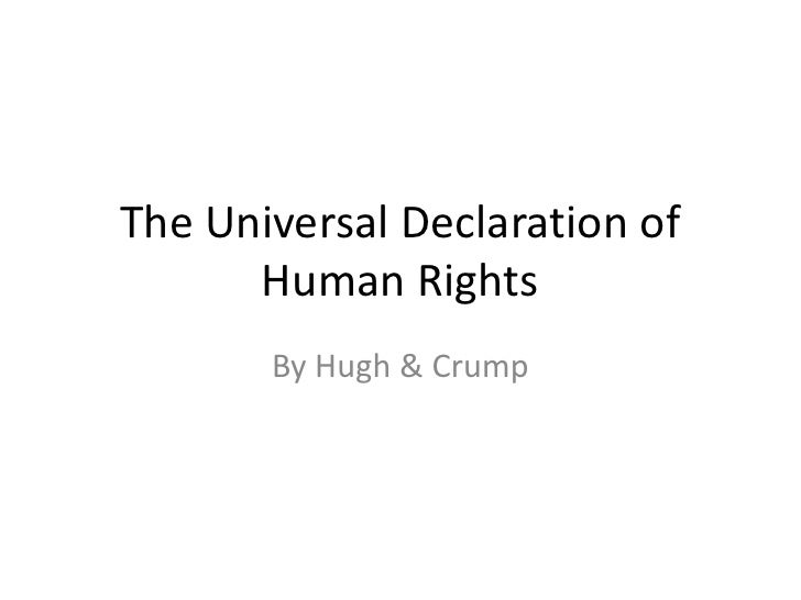 The Universal Declaration of Human Rights<br />By Hugh & Crump<br />