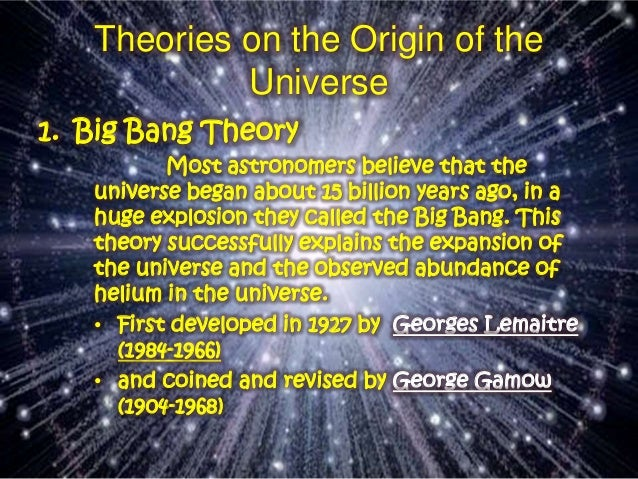 theories of the origin of the universe essay Most of the nation's scientists contend that evolution is a well-established scientific theory that convincingly explains the origins and development of life on.