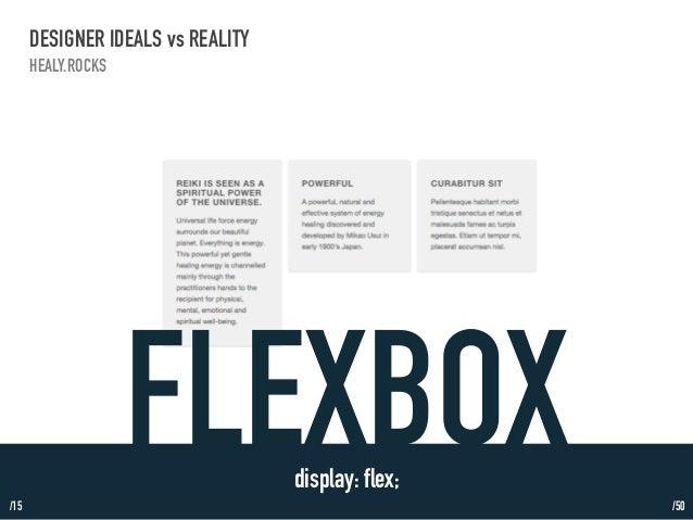 /15  DESIGNER IDEALS vs REALITY  HEALY.ROCKS  FLEXBOX display: flex;  /50