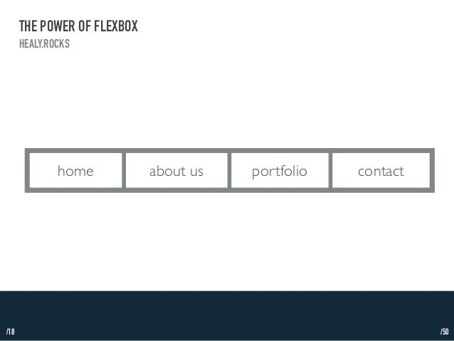 /18  THE POWER OF FLEXBOX  HEALY.ROCKS  hohmoeme about aubsout upsortfolioportfcoolinotact contact  /50