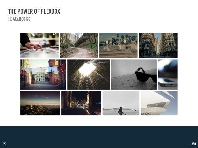 /23  THE POWER OF FLEXBOX  HEALY.ROCKS  /50